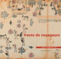 Traces de voyageurs, de l'Orient au Mexique