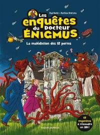 Les enquêtes du docteur Enigmus, La malédiction des 12 portes