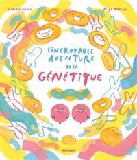 L'incroyable aventure de la génétique