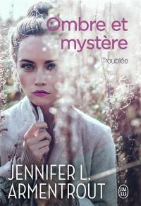 Ombre et mystère. Volume 2, Troublée