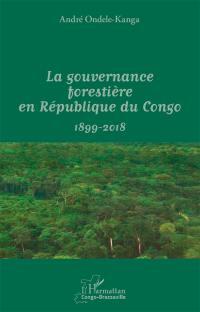 La gouvernance forestière en République du Congo, 1899-2017