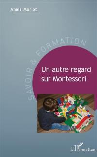Un autre regard sur Montessori