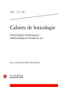Cahiers de lexicologie. n° 118, Terminologie diachronique