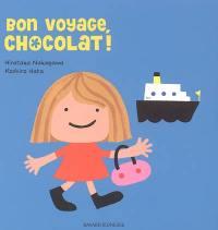 Bon voyage, Chocolat !