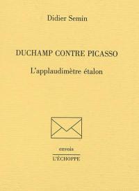 Duchamp contre Picasso