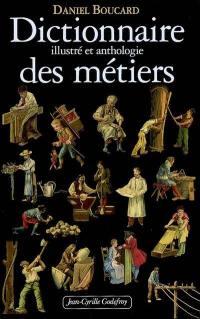 Dictionnaire illustré et anthologie des métiers