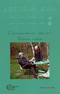 Les deux Jean : Jean Sénac, l'homme soleil, Jean Pélégri, l'homme caillou : correspondance 1962-1973, poèmes inédits