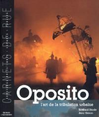 Oposito : l'art de la tribulation urbaine