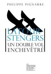 Latour-Stengers, un double vol enchevêtré