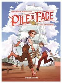 Pile ou face, Cavale au bout du monde, Vol. 1