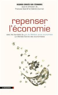 Regards croisés sur l'économie. n° 10, Repenser l'économie