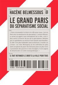 Le Grand Paris du séparatisme social