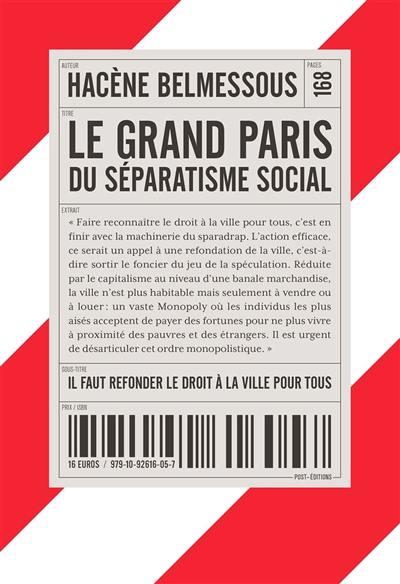 Le Grand Paris du séparatisme social : il faut refonder le droit à la ville pour tous