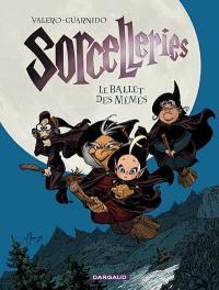Sorcelleries. Volume 1, Le ballet des mémés