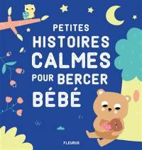 Petites histoires calmes pour bercer bébé