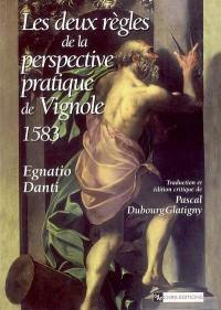 Les deux règles de la perspective pratique de Vignole (1583)