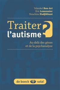 Traiter l'autisme ?