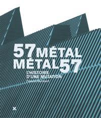 57 Métal, Métal 57