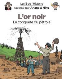 Le fil de l'histoire raconté par Ariane & Nino, L'or noir