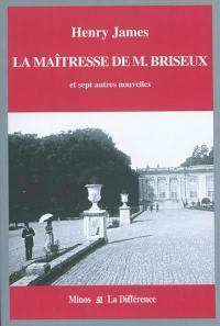 Intégrale des nouvelles en 12 volumes. Volume 1, La maîtresse de M. Briseux