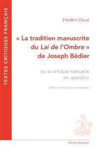 La tradition manuscrite du Lai de l'ombre de Joseph Bédier ou La critique textuelle en question