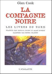 La Compagnie noire, Les livres du Nord