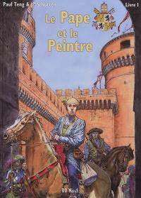 Le pape et le peintre. Volume 1,