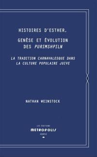 Histoires d'Esther, genèse et évolution des Purimshpiln