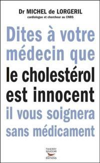 Dites à votre médecin que le cholestérol est innocent, il vous soignera sans médicament