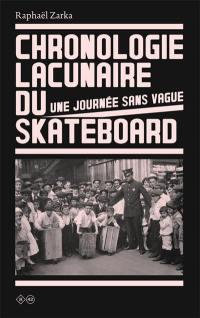 Chronologie lacunaire du skateboard