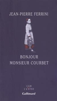 Bonjour monsieur Courbet