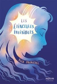 Les étincelles invisibles