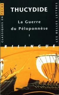 La guerre du Péloponnèse. Volume 1, Livres I et II