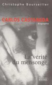 Carlos Castaneda, la vérité du mensonge