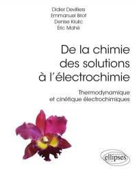 De la chimie des solutions à l'électrochimie