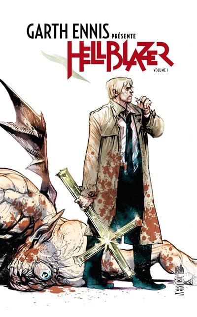 Garth Ennis présente Hellblazer. Volume 1,