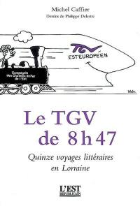 Le TGV de 8 h 47