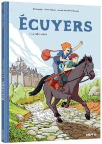 Ecuyers. Volume 1, La belle saison