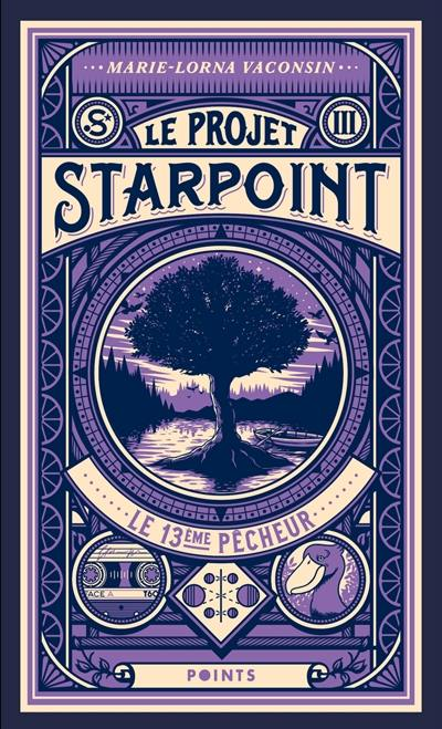 Le projet Starpoint. Vol. 3. Le 13e pêcheur