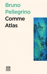 Comme Atlas; Suivi de Sur le volcan