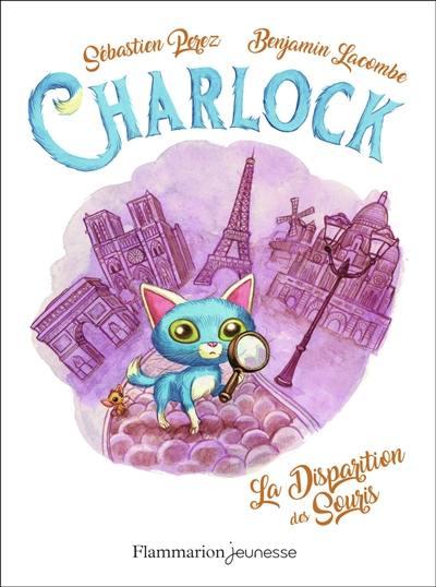 Charlock. Vol. 1. La disparition des souris