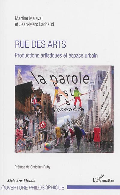 Rue des arts : productions artistiques et espace urbain