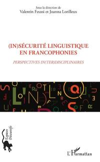 (In)sécurité linguistique en francophonies
