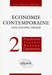 Economie contemporaine. Volume 2, Population, travail, revenu, consommation