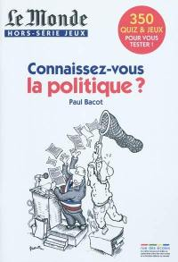 Connaissez-vous la politique ?