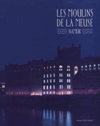 Les moulins de la Meuse, Namur