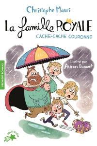 La famille royale. Volume 5, Cache-cache couronne