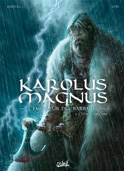 Karolus Magnus. Volume 1, L'otage vascon