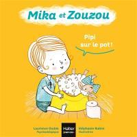 Mika et Zouzou, Pipi sur le pot