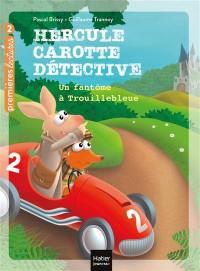 Hercule Carotte détective. Volume 1, Un fantôme à Trouillebleue